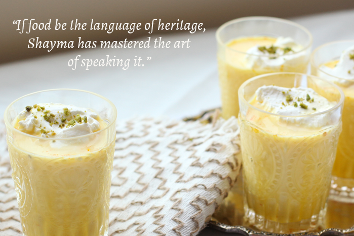 """If food be the language of heritage, Shayma has mastered the art of speaking it."""